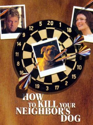 How to Kill Your Neighbor's Dog poster