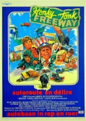 Honky Tonk Freeway - eller Vart tog vägen vägen...? poster