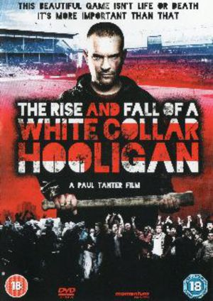 The Rise & Fall of a White Collar Hooligan poster